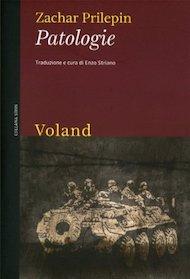 """""""Patologie"""" di Zachar Prilepin (Voland Edizioni)"""