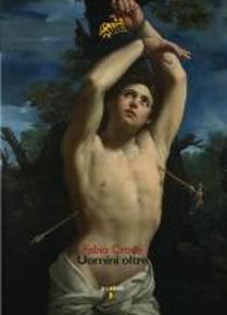 """""""Uomini oltre"""" di Fabio Croce (Iacobelli Editore)"""