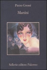 """""""Martini"""" di Pietro Grossi (Sellerio Editore)"""