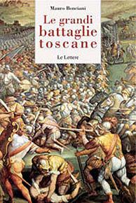 """""""Le grandi battaglie toscane"""" di Mauro Bonciani (Le Lettere)"""