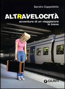 """""""Altravelocità"""" di Sandro Cappelletto (Giunti)"""