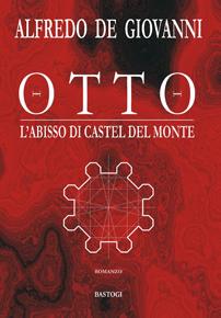 """""""Otto"""" di Alfredo De Giovanni (Bastogi Editore)"""