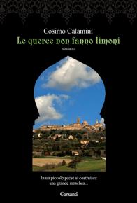 """""""Le querce non fanno i limoni"""" di Cosimo Calamini (Garzanti)"""