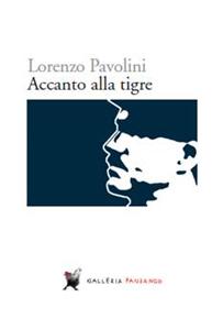 """""""Accanto alla tigre"""" di Lorenzo Pavolini (Fandango Libri)"""