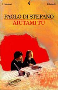 """Lettere dall'adolescenza. """"Aiutami tu"""" di Paolo Di Stefano (Feltrinelli)"""