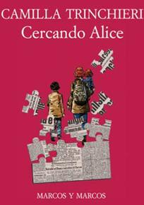 """""""Cercando Alice"""" di Camilla Trinchieri (Marcos y Marcos Editore)"""