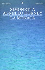 """""""La monaca"""" di Simonetta Agnello Hornby (Feltrinelli)"""