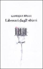"""""""Liberaci dagli sbirri"""" di Gabriele Reggi (ISBN Edizioni)"""