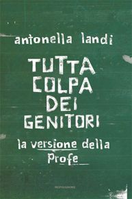 Tutta colpa dei genitori di Antonella Landi (Mondadori)
