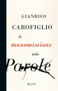 La manomissione delle parole di Gianrico Carofiglio (Rizzoli)