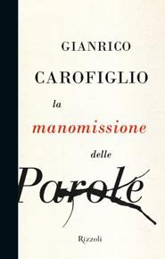 """""""La manomissione delle parole"""" di Gianrico Carofiglio (Rizzoli)"""
