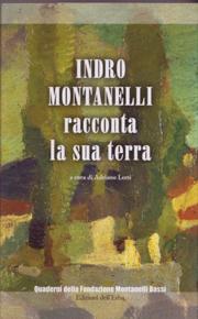 """""""Indro Montanelli racconta la sua terra"""" a cura di Adriano Lotti (Edizioni dell'Erba)"""
