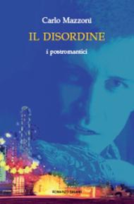 """""""Il disordine"""" di Carlo Mazzoni (Salani Editore)"""