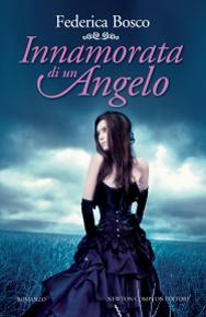 """""""Innamorata di un angelo"""" di Federica Bosco (Newton Compton Editori)"""