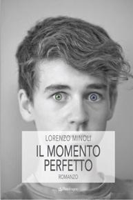 """""""Il momento perfetto"""" di Lorenzo Minoli (Edizioni Pendragon)"""