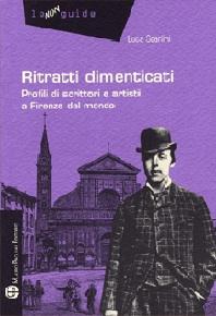 """""""Ritratti dimenticati"""" di Luca Scarlini (Mauro Pagliai Editore)"""