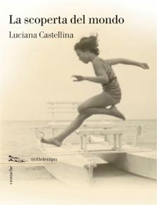 """""""La scoperta del mondo"""" di Luciana Castellina (Edizioni Nottetempo)"""