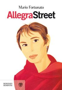 """""""Allegra Street"""" di Mario Fortunato (Bompiani)"""