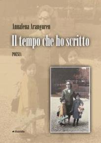 """""""Il tempo che ho scritto"""" di Annalena Aranguren (Manni Editori)"""