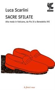 """""""Sacre sfilate"""" di Luca Scarlini (Guanda Editore)"""