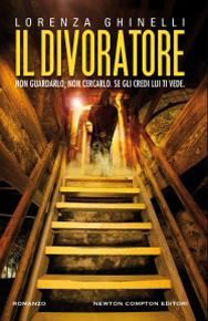 """""""Il Divoratore"""" di Lorenza Ghinelli (Newton Compton Editori)"""