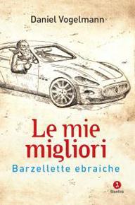 """""""Le mie migliori"""" di Daniel Vogelmann (La Giuntina Editrice)"""