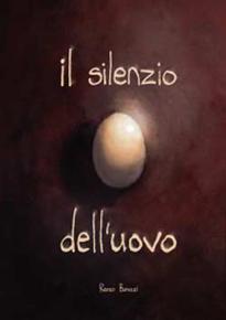 """""""Il silenzio dell'uovo"""" di Renzo Butazzi (Sagoma Editore)"""