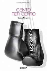 """""""Cento per cento"""" di Sacha Naspini (Gruppo Perdisa Editore)"""