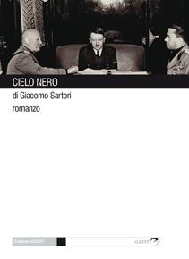 """Cielo Nero"" di Giacomo Sartori (Gaffi Editore)"