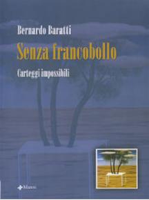 """""""Senza francobollo"""" di Bernardo Baratti (Manni Editore)"""
