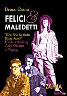 """Felici & Maledetti"" di Bruno Casini (Zona Editrice)"