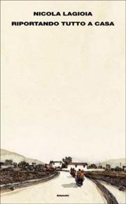 """EFFETTO CHERNOBYL con """"Riportando tutto a casa"""" di Nicola Lagioia (Einaudi)"""
