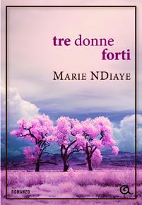 """Tre donne forti"" di Marie NDiaye (Giunti Editore)"
