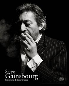 """""""Serge Gainsbourg"""" fotografie di Tony Frank (Barbès Editore)"""