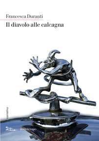 """""""Il diavolo alle calcagna"""" di Francesca Duranti (Edizioni Nottetempo)"""