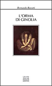 """""""L'orma di Ginolia"""" di Bernardo Baratti (Mobydick Editore)"""