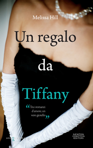 """""""Un regalo da Tiffany"""" di Melissa Hill (Newton Compton Editori)"""