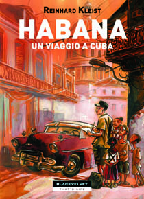 """Habana. Viaggio a Cuba"" di Reinhard Kleist (BlackVelvet)"