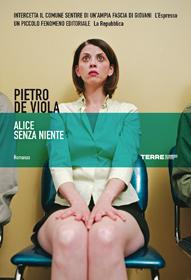 """""""Alice senza niente"""" di Pietro De Viola (Terre di Mezzo Editore)"""