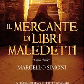 """""""Il mercante di libri maledetti"""" di Marcello Simoni (Newton Compton Editori)"""