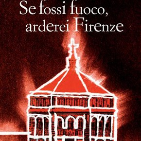 """""""Se fossi fuoco, arderei Firenze"""" di Vanni Santoni (Editori Laterza)"""
