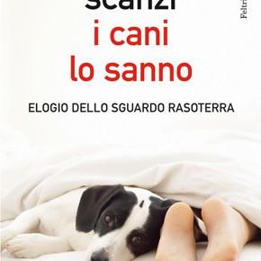 """""""I cani lo sanno"""" di Andrea Scanzi (Feltrinelli)"""