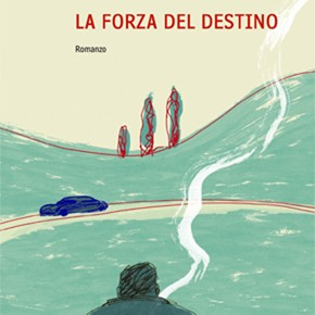 &quot;La forza del destino&quot; di Marco Vichi (Guanda)