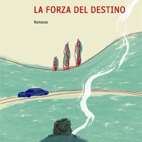 """""""La forza del destino"""" di Marco Vichi (Guanda)"""