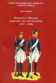 """""""Soldati e milizie toscane del '700"""" di Bruno Mugnai (Stato Maggiore dell'Esercito)"""