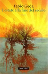 """""""L'estate alla fine del secolo"""" di Fabio Geda (Dalai Editore)"""