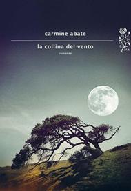 """""""La collina del vento"""" di Carmine Abate (Mondadori)"""