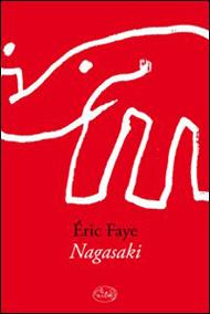 """Nagasaki"" di Éric Faye (Barbès Editore)"