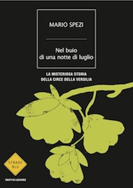 """""""Nel buio di una notte di luglio"""" di Mario Spezi (Mondadori)"""