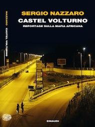 """""""Castel Volturno"""" di Sergio Nazzaro (Einaudi)"""